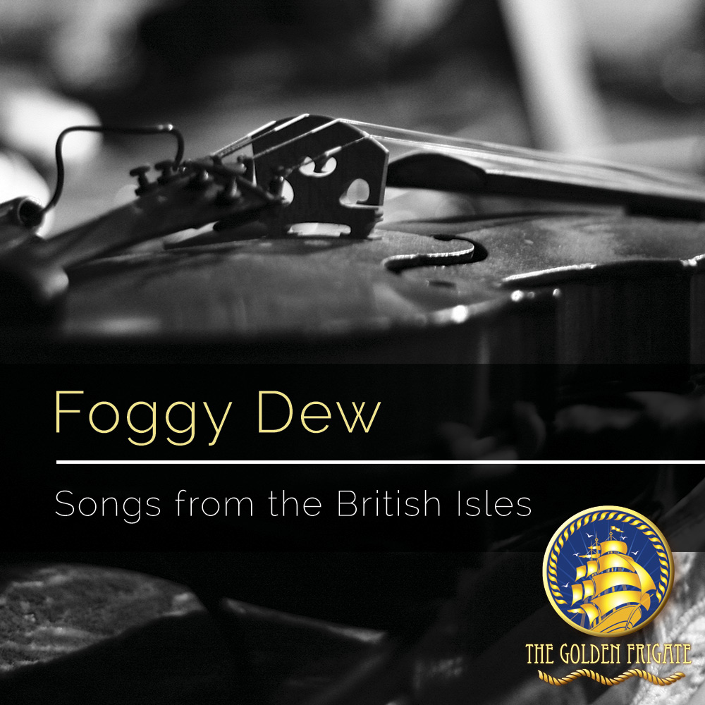 """Foggy Dew"" Songs from the British Isles"